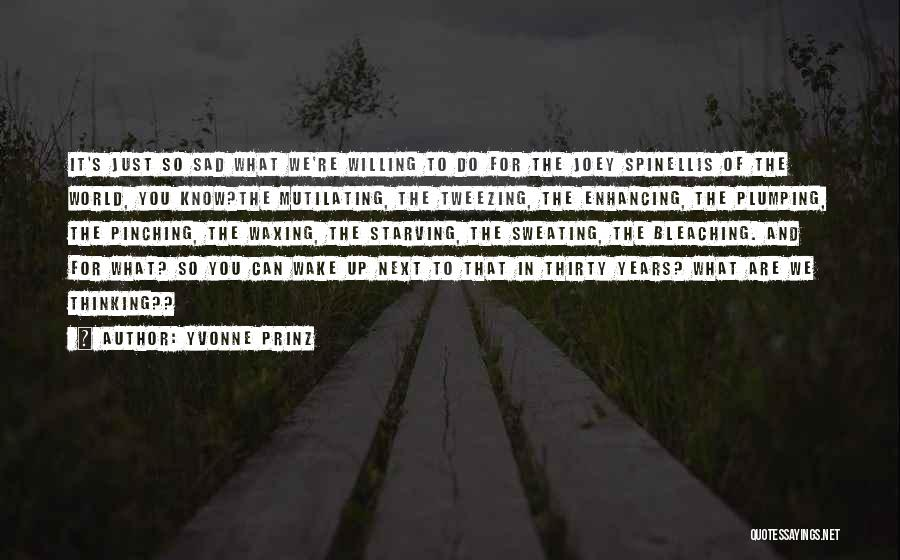Sad Thinking Quotes By Yvonne Prinz