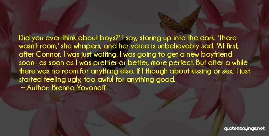 Sad With Boyfriend Quotes By Brenna Yovanoff