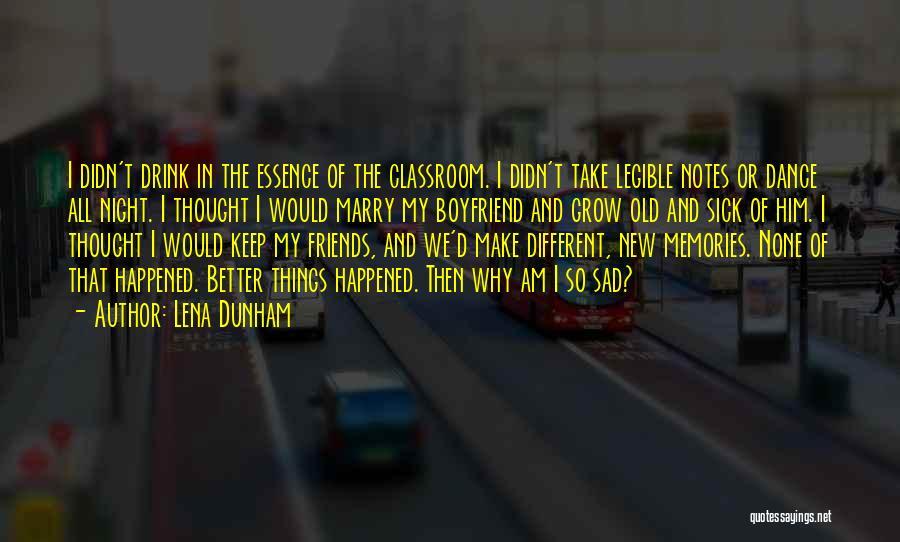 Sad With Boyfriend Quotes By Lena Dunham