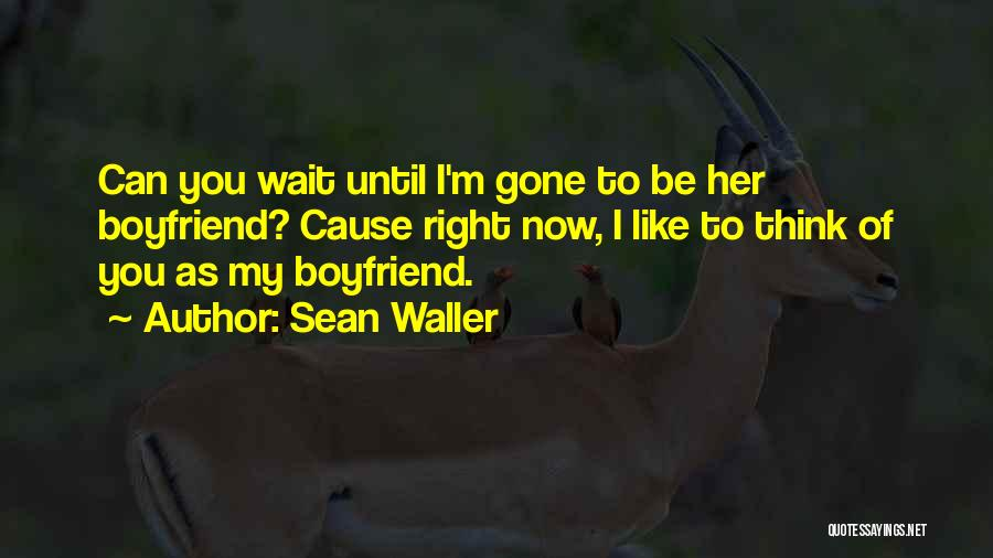 Sad With Boyfriend Quotes By Sean Waller