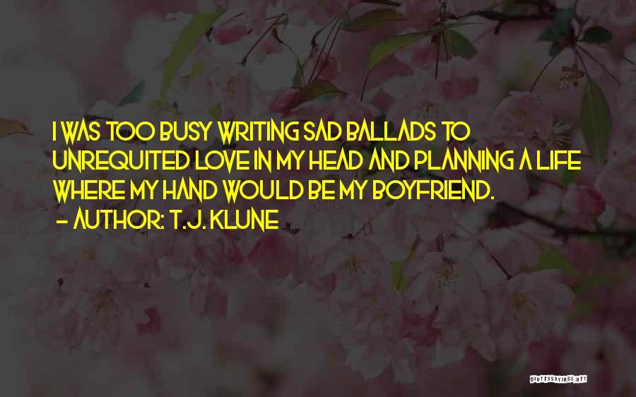 Sad With Boyfriend Quotes By T.J. Klune