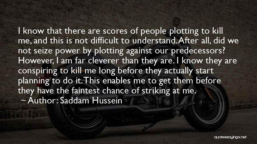 Saddam Hussein Quotes 1002508