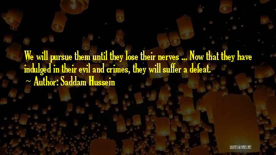 Saddam Hussein Quotes 1036801