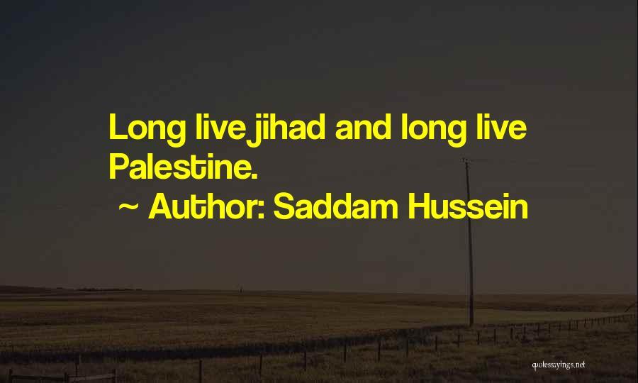 Saddam Hussein Quotes 2235437
