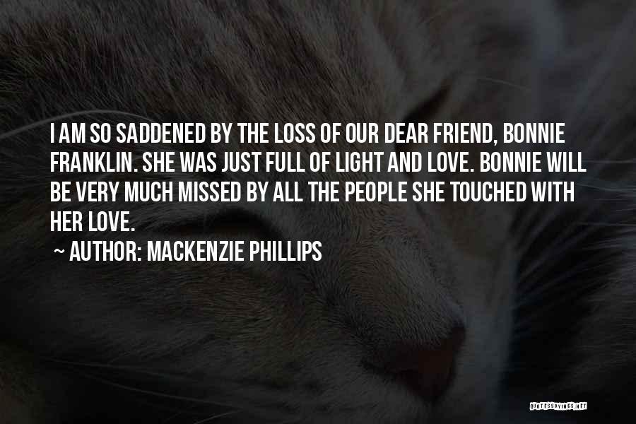 Saddened Love Quotes By Mackenzie Phillips