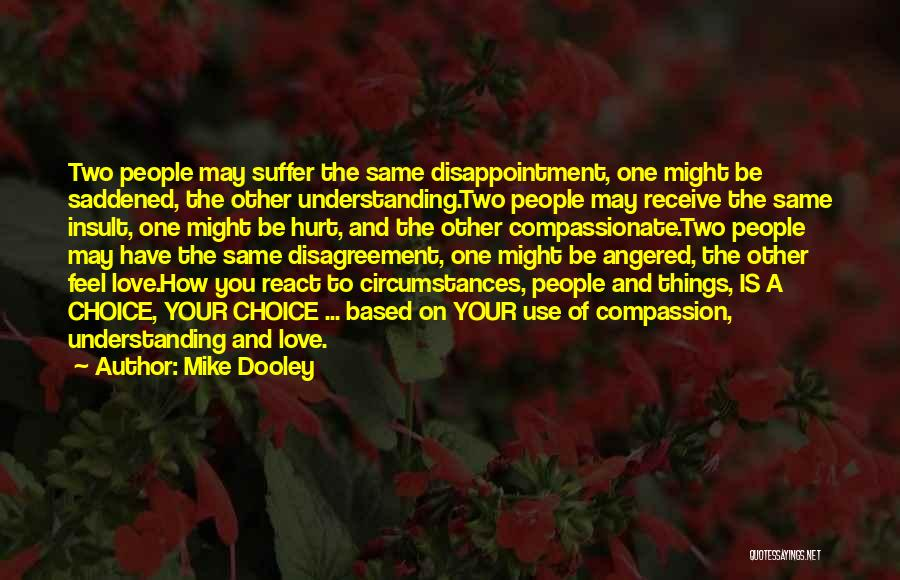 Saddened Love Quotes By Mike Dooley