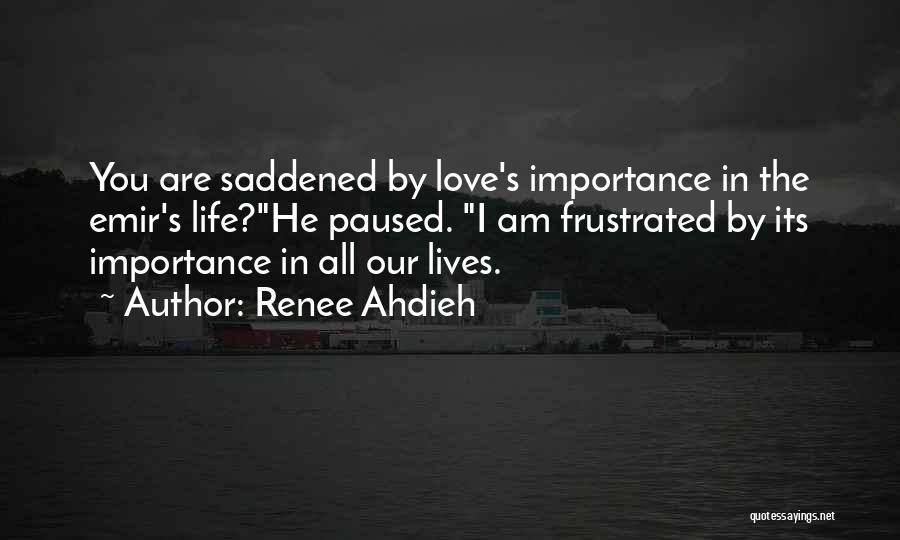 Saddened Love Quotes By Renee Ahdieh
