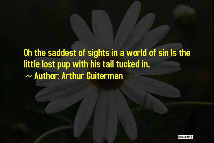 Saddest Dog Quotes By Arthur Guiterman