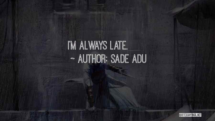 Sade Adu Quotes 102751