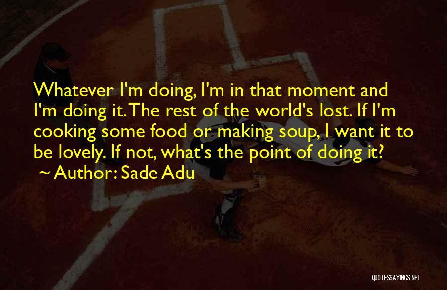 Sade Adu Quotes 1165974