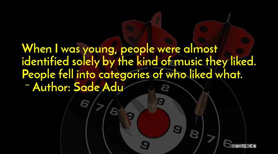 Sade Adu Quotes 1387920