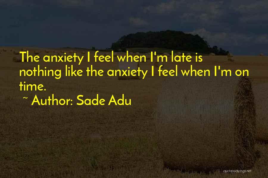 Sade Adu Quotes 1485642