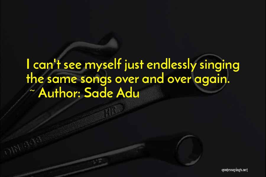 Sade Adu Quotes 1871308