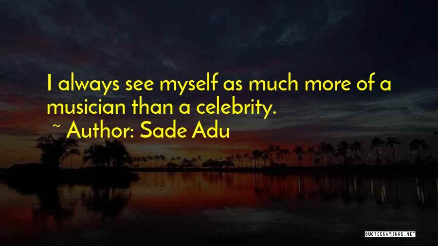 Sade Adu Quotes 2039612