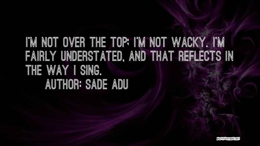 Sade Adu Quotes 2052137