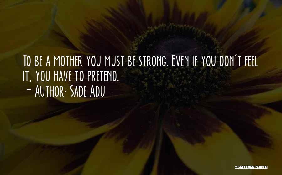 Sade Adu Quotes 523627