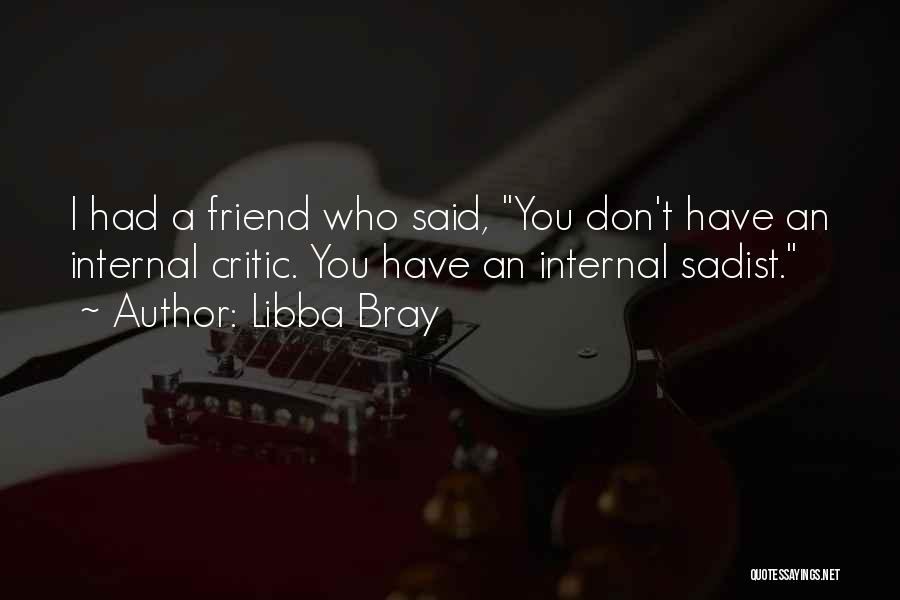 Sadist Friend Quotes By Libba Bray