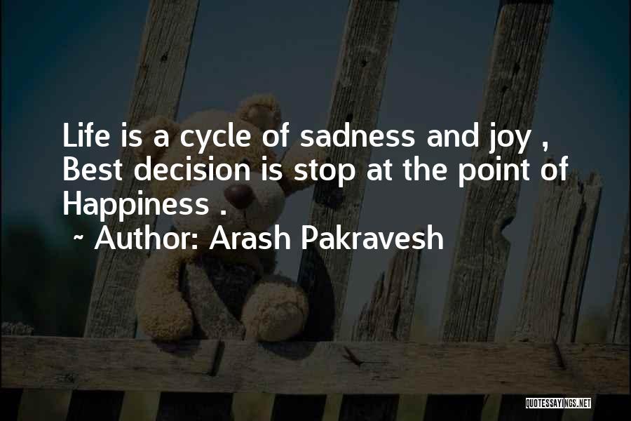 Sadness And Joy Quotes By Arash Pakravesh