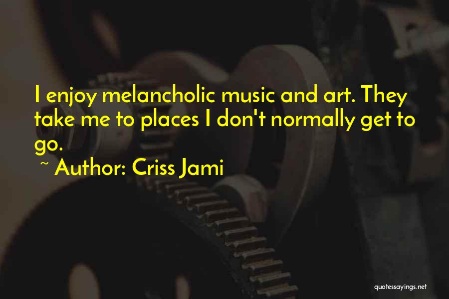 Sadness And Joy Quotes By Criss Jami