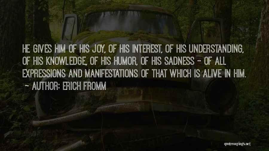 Sadness And Joy Quotes By Erich Fromm