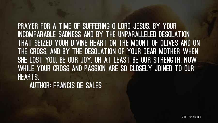 Sadness And Joy Quotes By Francis De Sales