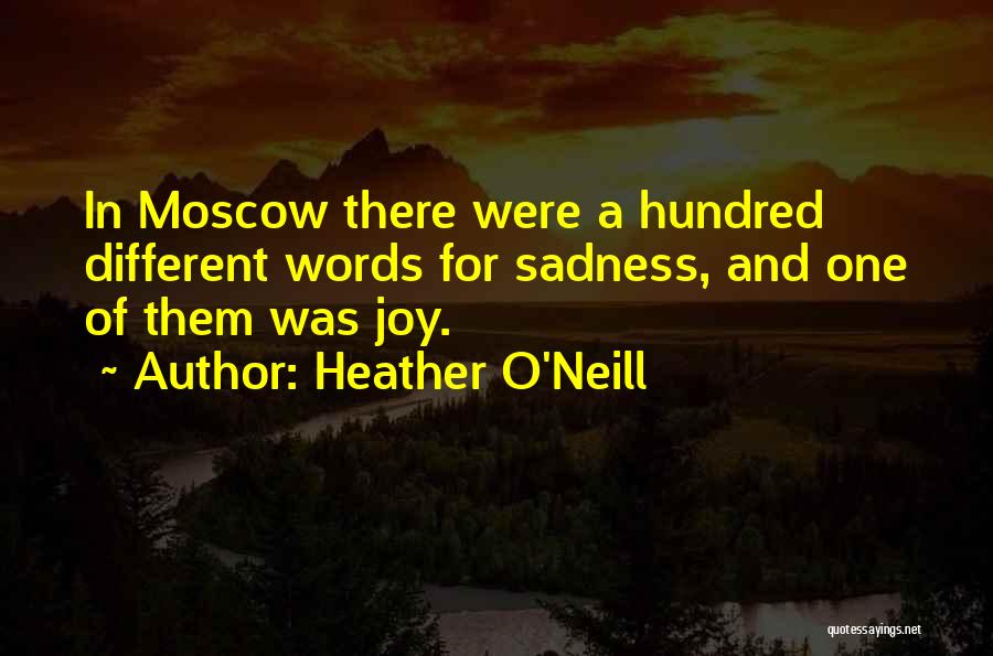 Sadness And Joy Quotes By Heather O'Neill