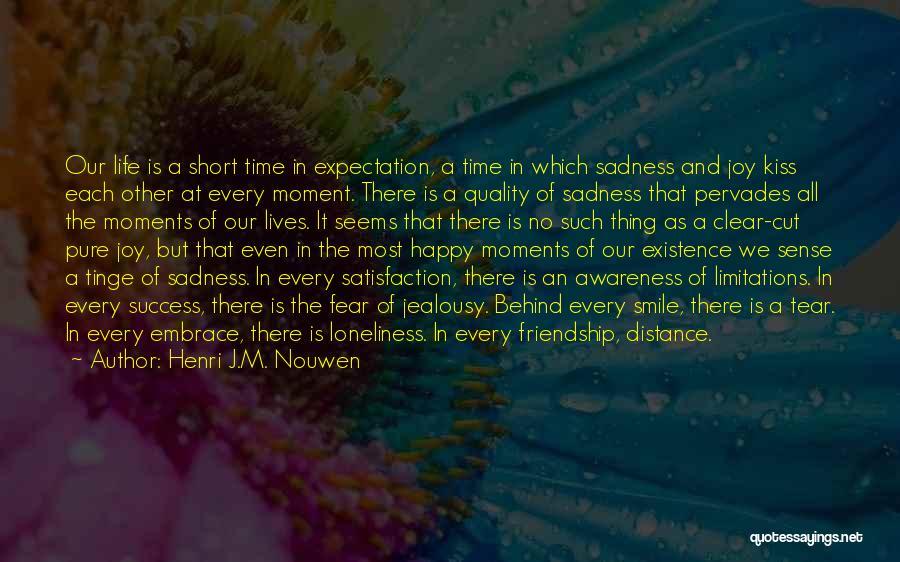 Sadness And Joy Quotes By Henri J.M. Nouwen