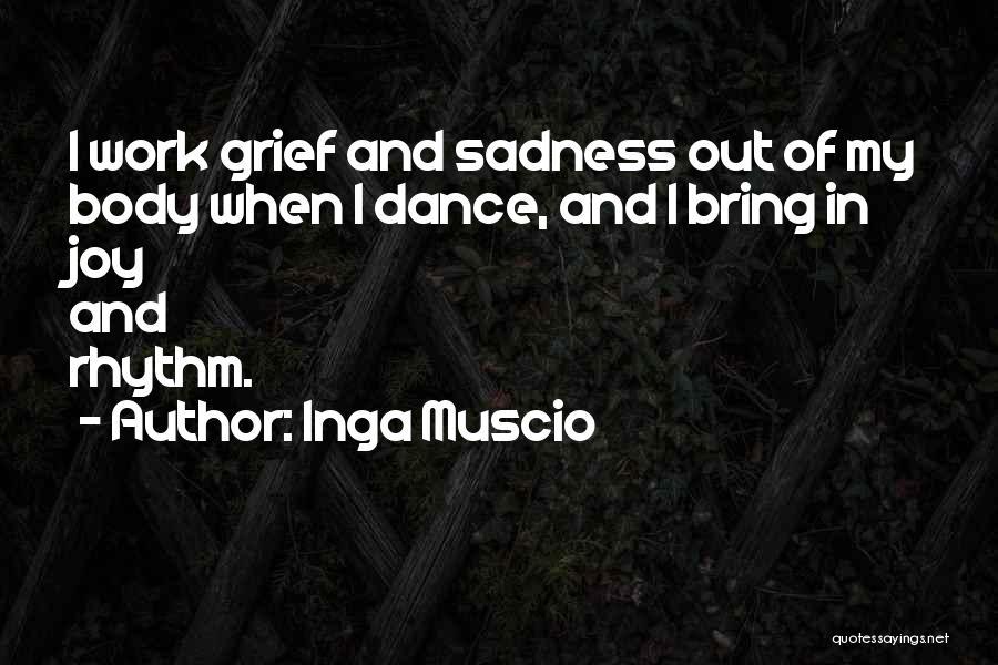 Sadness And Joy Quotes By Inga Muscio