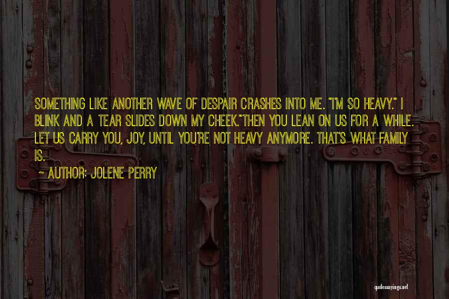 Sadness And Joy Quotes By Jolene Perry