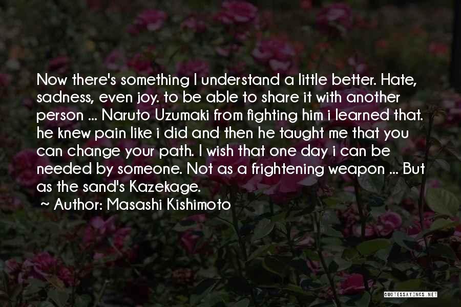 Sadness And Joy Quotes By Masashi Kishimoto