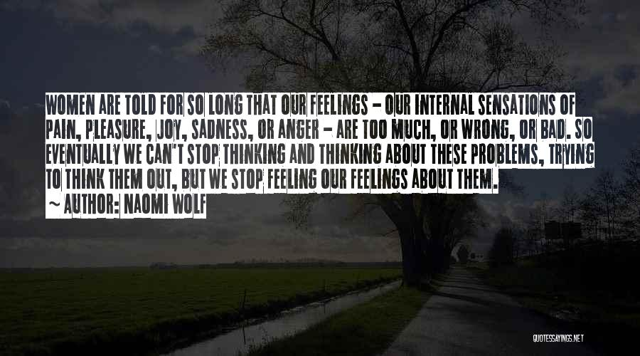 Sadness And Joy Quotes By Naomi Wolf