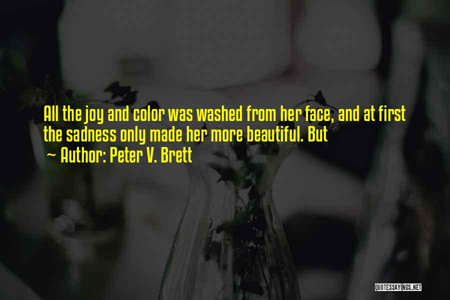 Sadness And Joy Quotes By Peter V. Brett