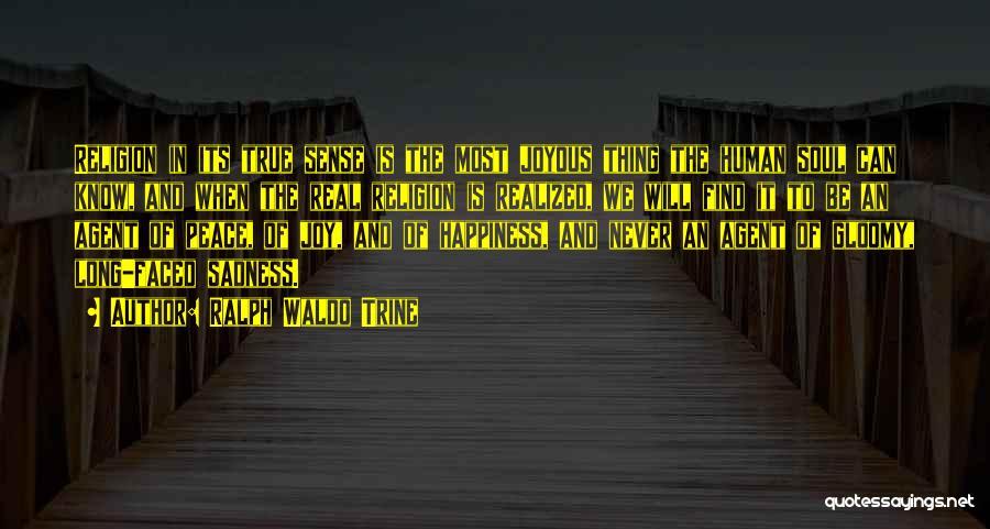 Sadness And Joy Quotes By Ralph Waldo Trine