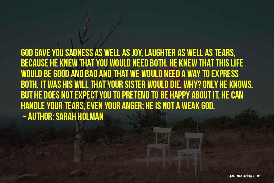 Sadness And Joy Quotes By Sarah Holman