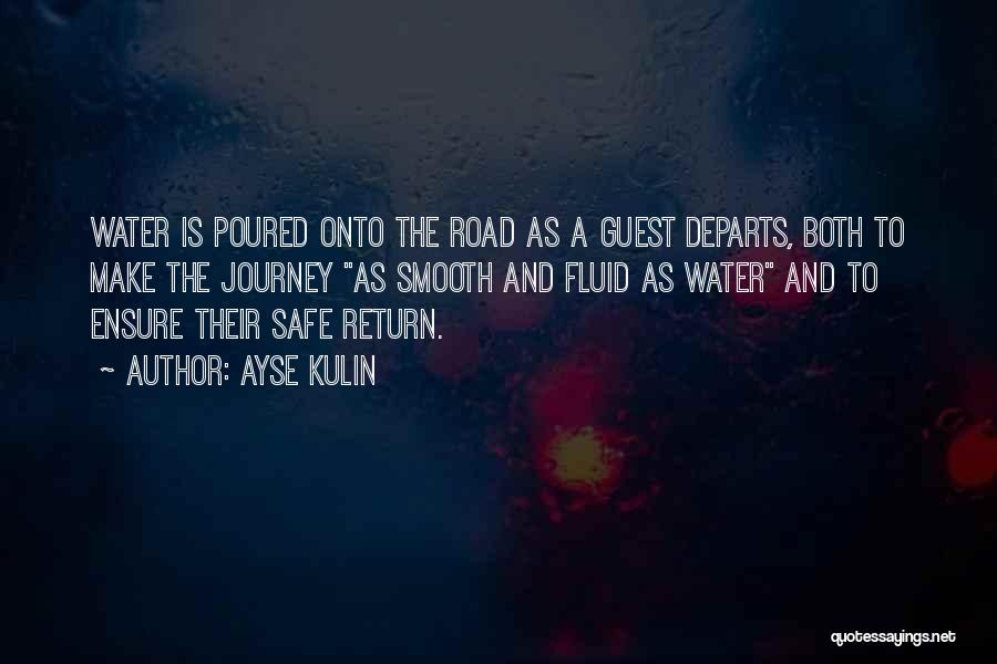 Safe Journey Quotes By Ayse Kulin
