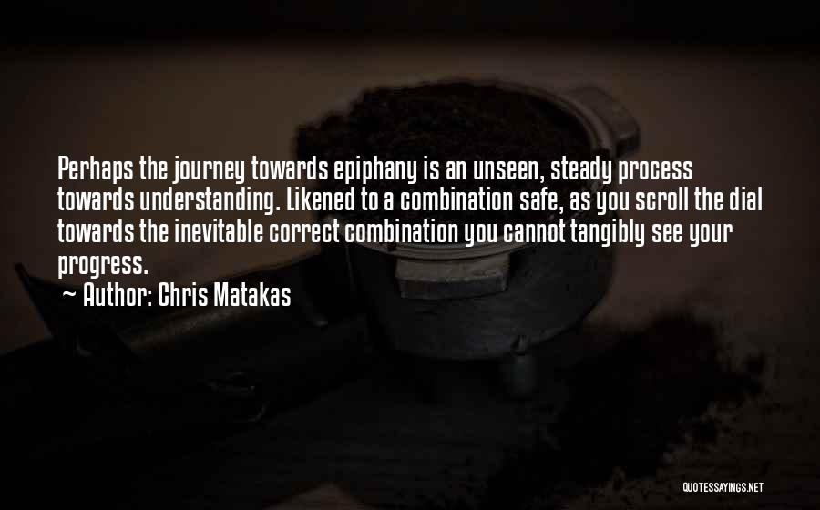 Safe Journey Quotes By Chris Matakas