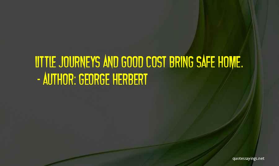 Safe Journey Quotes By George Herbert