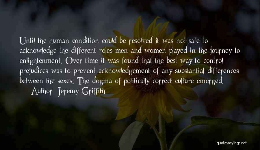 Safe Journey Quotes By Jeremy Griffith