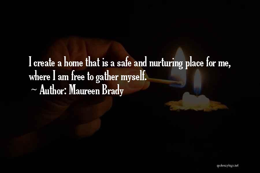 Safe Journey Quotes By Maureen Brady