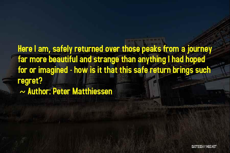 Safe Journey Quotes By Peter Matthiessen