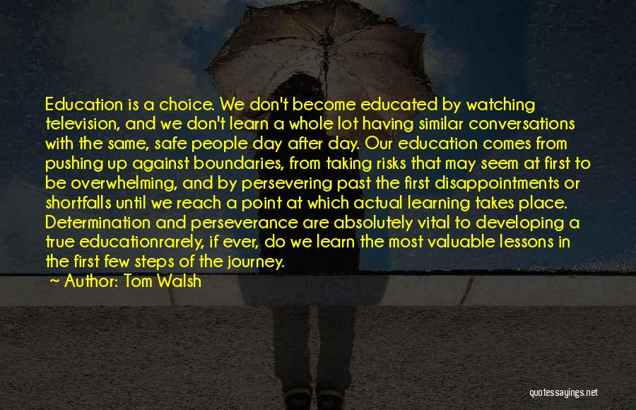 Safe Journey Quotes By Tom Walsh