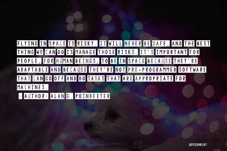 Safe Space Quotes By Alan G. Poindexter