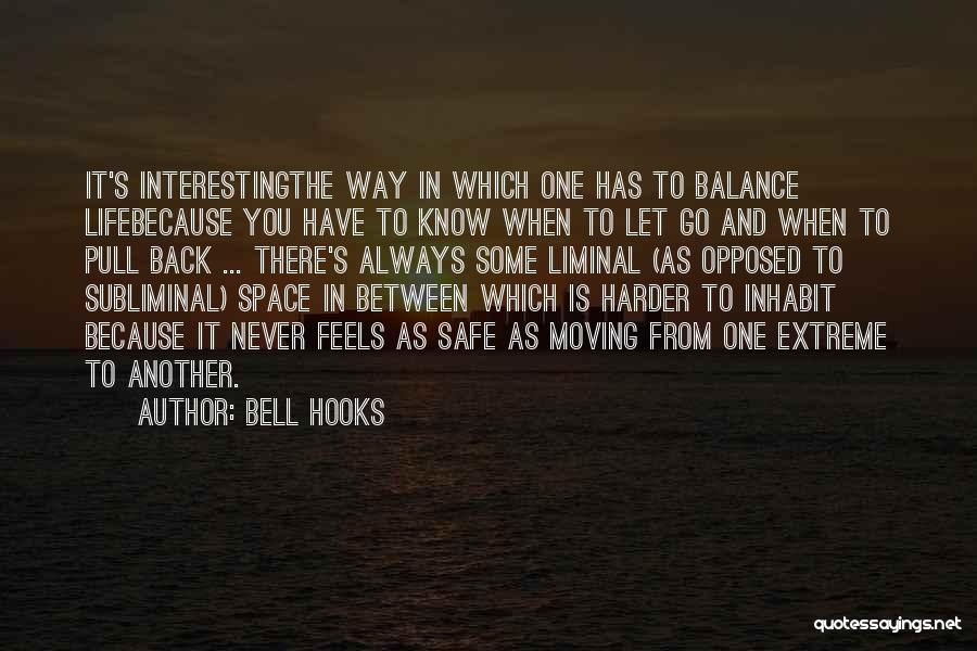 Safe Space Quotes By Bell Hooks