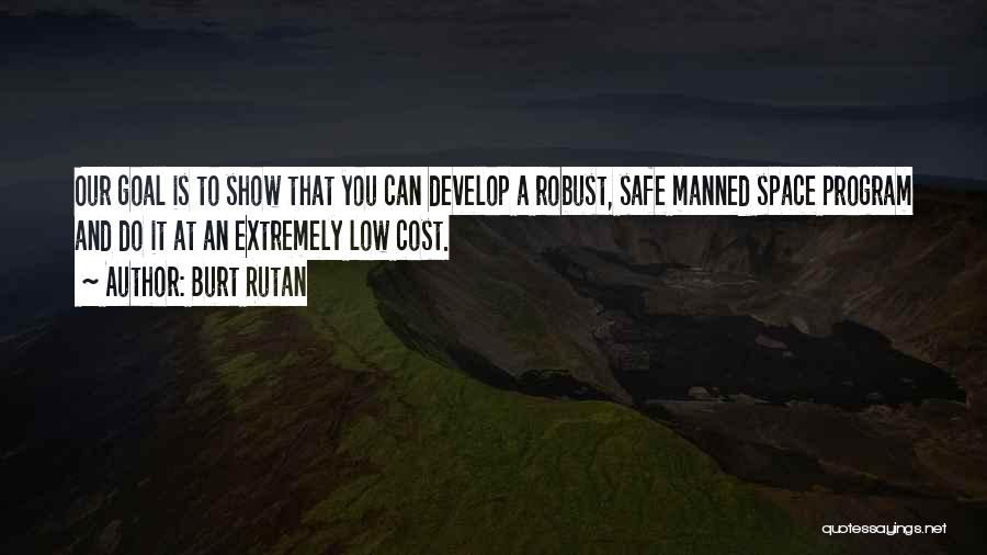 Safe Space Quotes By Burt Rutan