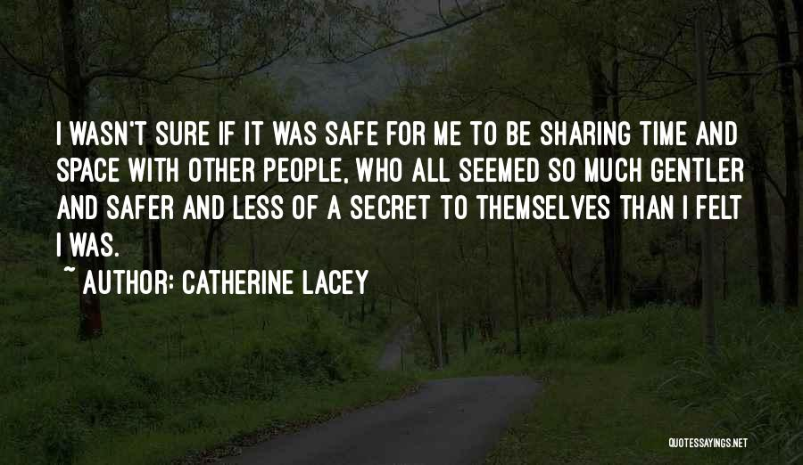 Safe Space Quotes By Catherine Lacey