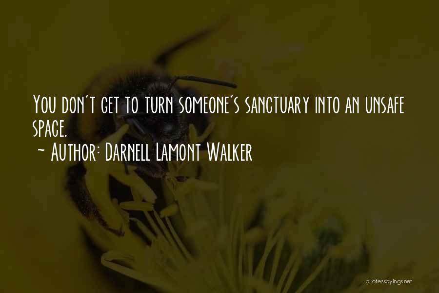 Safe Space Quotes By Darnell Lamont Walker