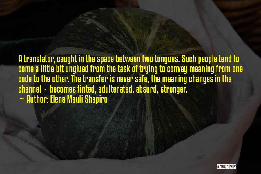 Safe Space Quotes By Elena Mauli Shapiro