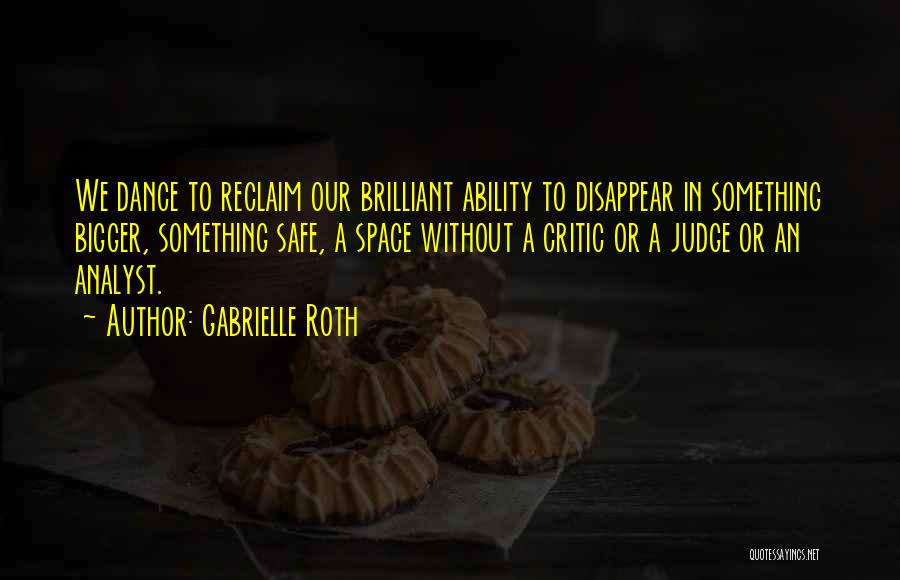 Safe Space Quotes By Gabrielle Roth