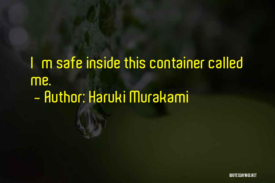 Safe Space Quotes By Haruki Murakami