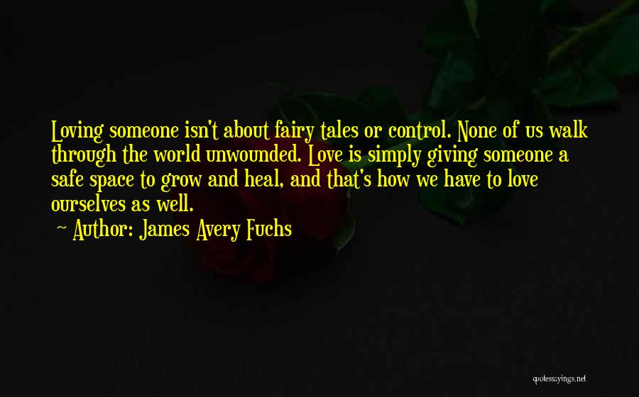 Safe Space Quotes By James Avery Fuchs